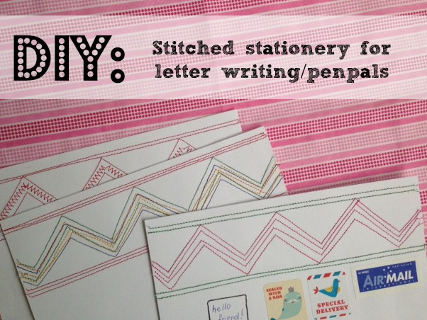 DIY stitched stationery for letter writingpenpals