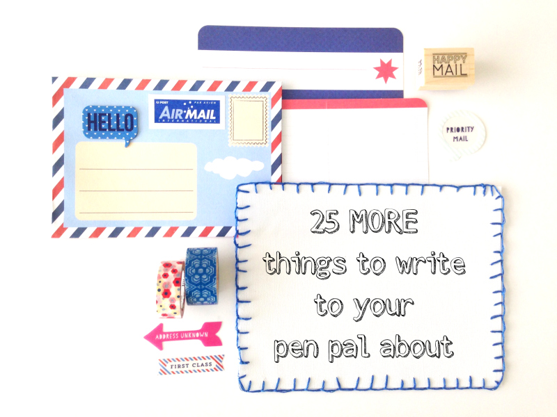 What to write to your pen pal about