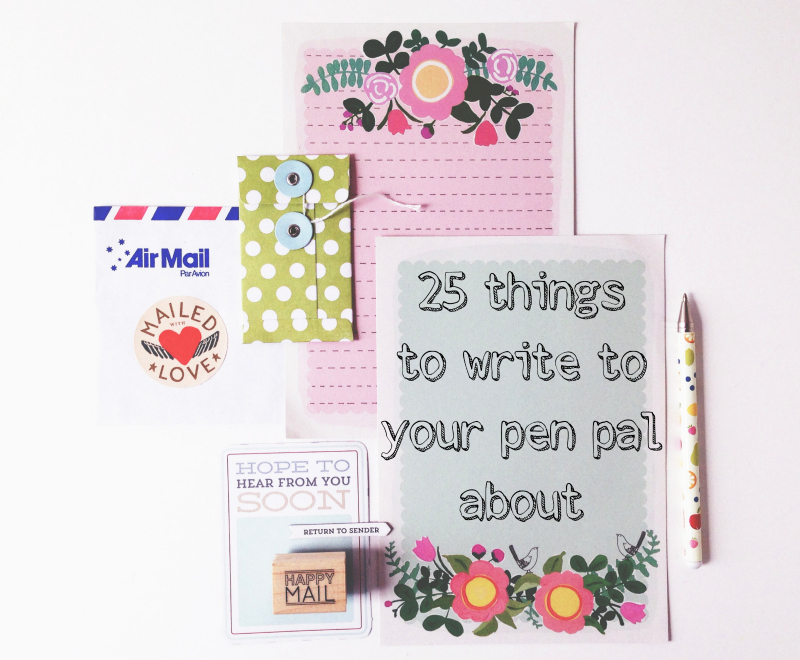 25 things to write to your pen pal about